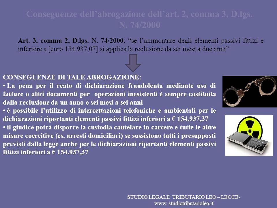 Conseguenze dellabrogazione dellart. 2, comma 3, D.lgs. N. 74/2000 Art. 3, comma 2, D.lgs. N. 74/2000: se lammontare degli elementi passivi fittizi è