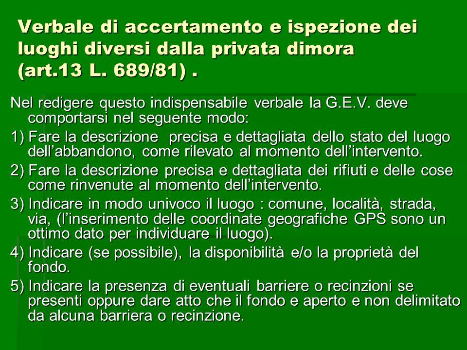 Verbale di accertamento e ispezione dei luoghi diversi dalla privata dimora (art.13 L. 689/81). Nel redigere questo indispensabile verbale la G.E.V. d
