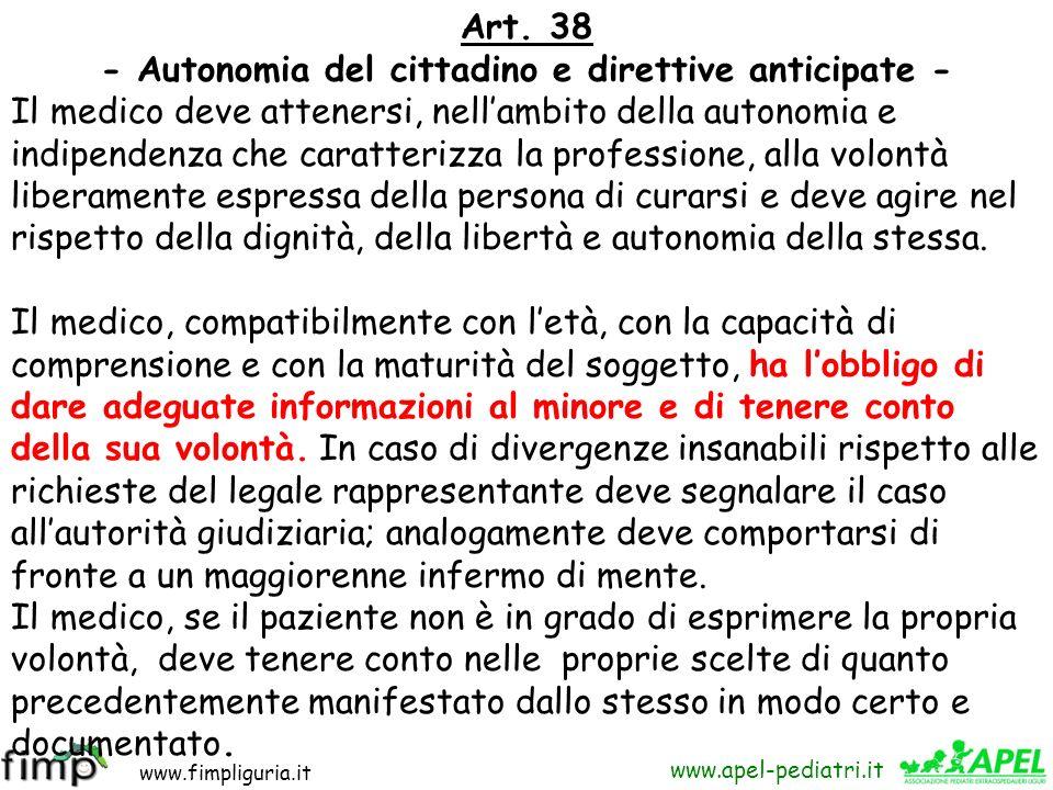 www.fimpliguria.it www.apel-pediatri.it Ogni ulteriore richiesta di informazione da parte del paziente deve essere soddisfatta. Il medico deve, altres