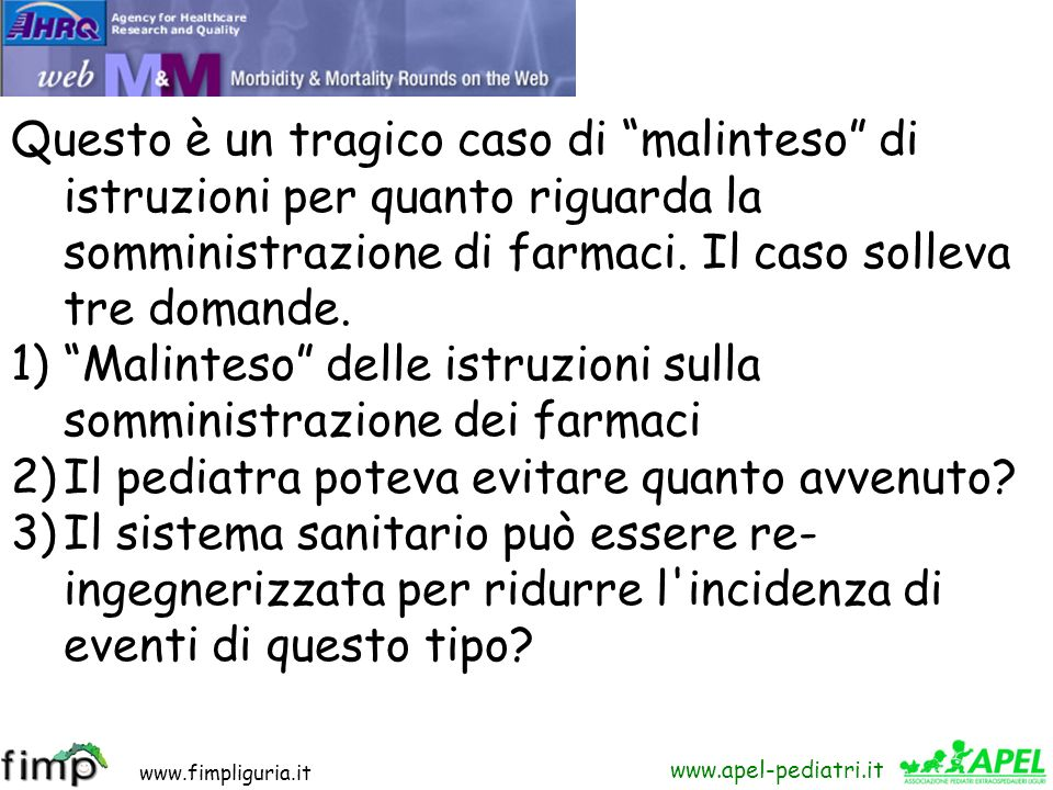 www.fimpliguria.it www.apel-pediatri.it Il bambino viene trasportato in sala operatoria broncoscopia. Viene rimosso il cappuccio della siringa deposit