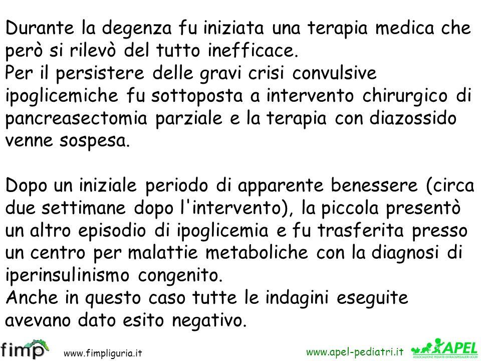 www.fimpliguria.it www.apel-pediatri.it Ricovero all'età di 6 mesi per convulsioni ipoglicemiche. Le indagini ematochimiche e strumentali eseguite ris