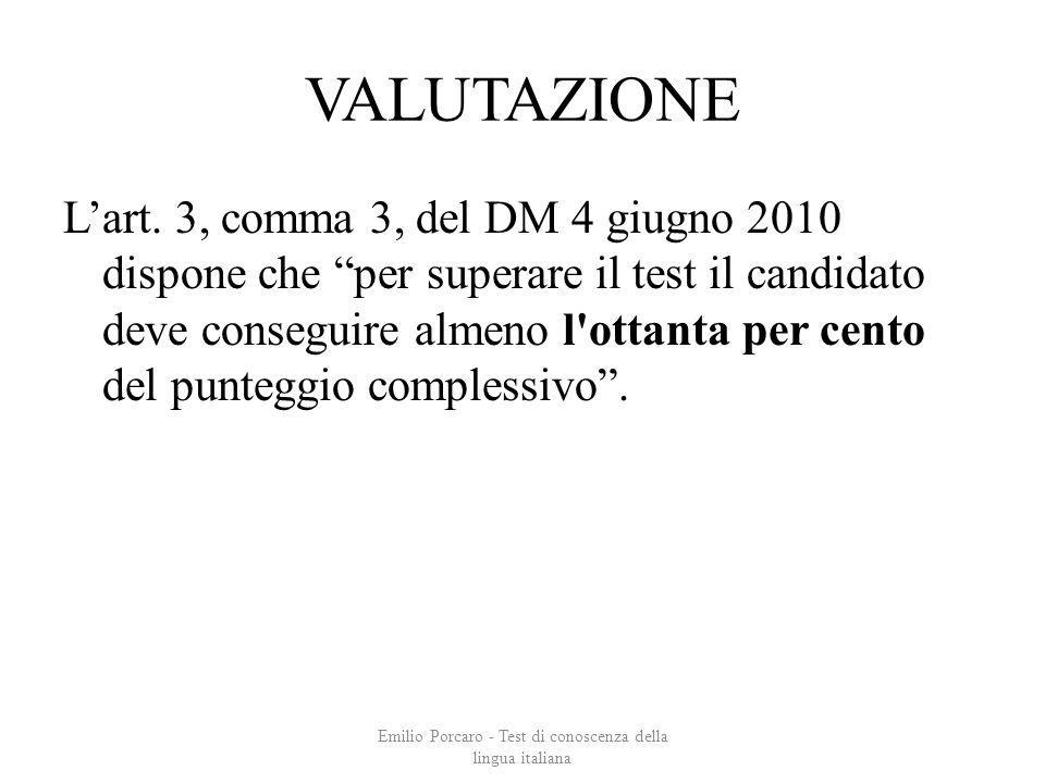 VALUTAZIONE Lart. 3, comma 3, del DM 4 giugno 2010 dispone che per superare il test il candidato deve conseguire almeno l'ottanta per cento del punteg