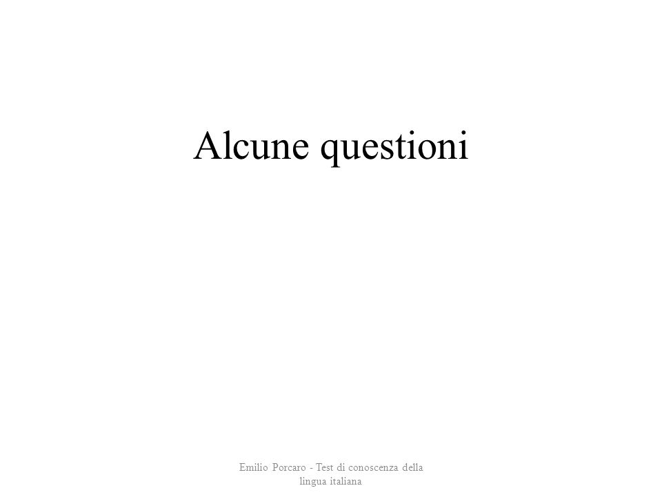 Alcune questioni Emilio Porcaro - Test di conoscenza della lingua italiana