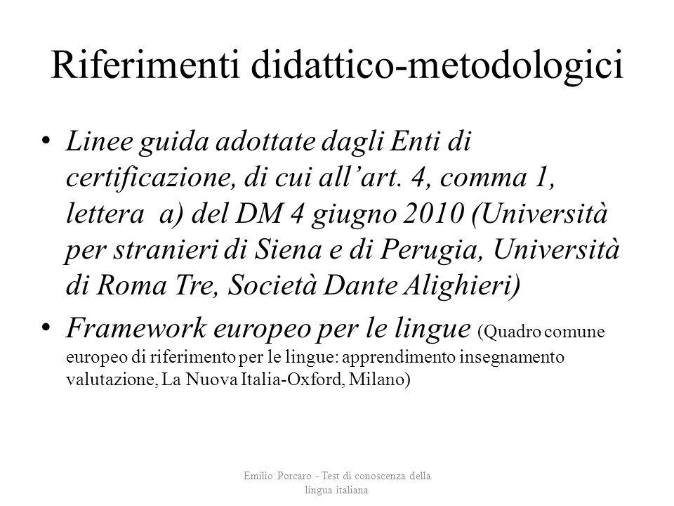 Riferimenti didattico-metodologici Linee guida adottate dagli Enti di certificazione, di cui allart. 4, comma 1, lettera a) del DM 4 giugno 2010 (Univ