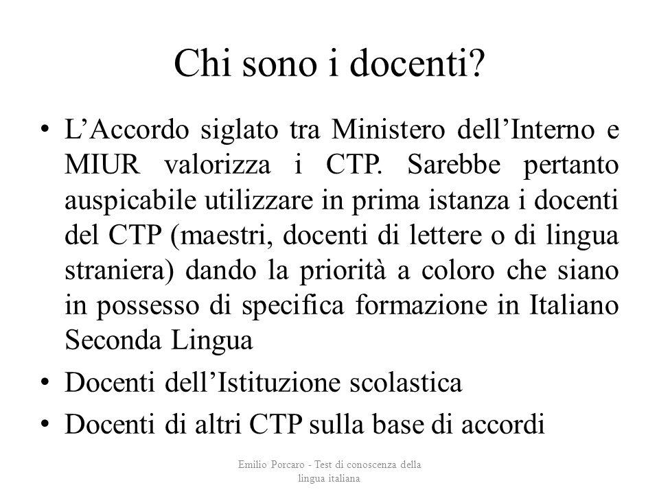 Chi sono i docenti? LAccordo siglato tra Ministero dellInterno e MIUR valorizza i CTP. Sarebbe pertanto auspicabile utilizzare in prima istanza i doce