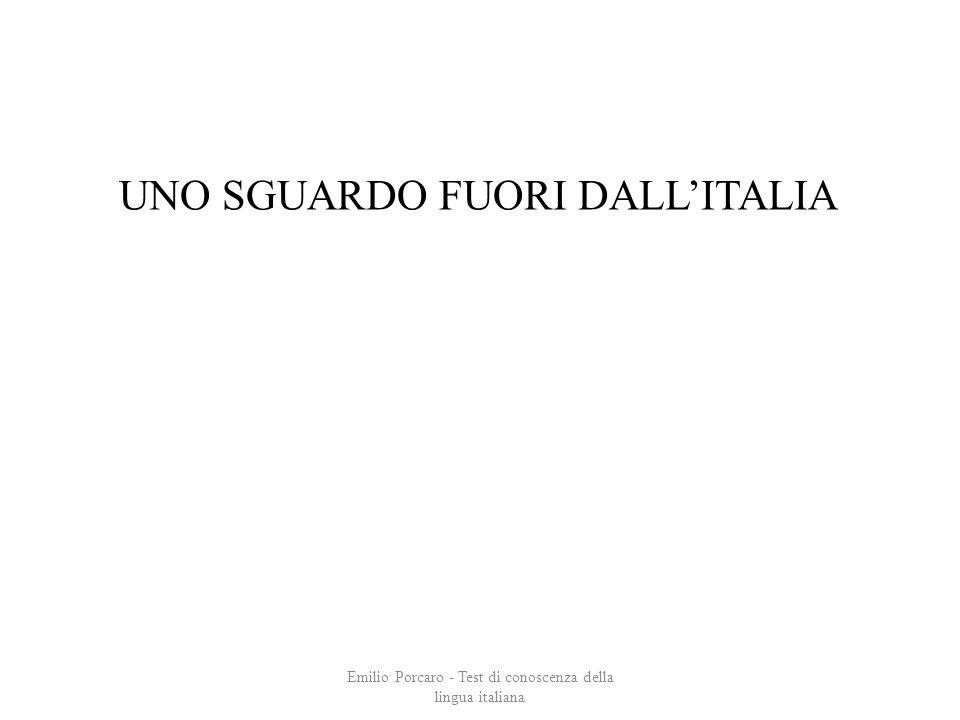 UNO SGUARDO FUORI DALLITALIA Emilio Porcaro - Test di conoscenza della lingua italiana