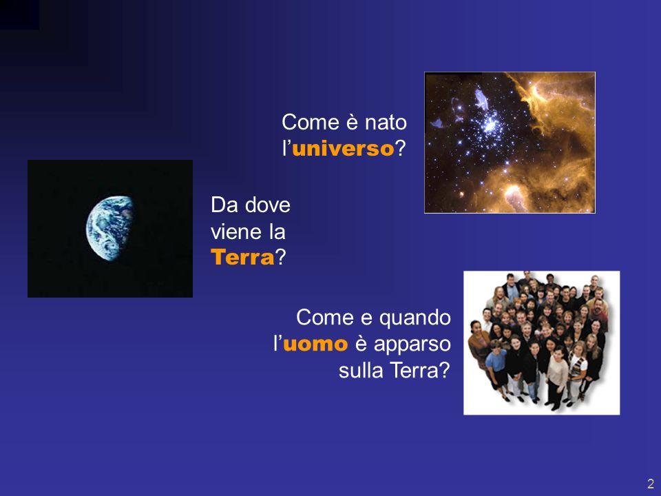 1 14 miliardi di anni: dal Big Bang alluomo Origini A cura di G.Parmeggiani INAF Osservatorio Astronomico di Bologna
