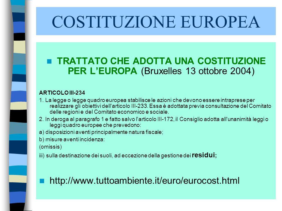 2 COSTITUZIONE EUROPEA TRATTATO CHE ADOTTA UNA COSTITUZIONE PER LEUROPA (Bruxelles 13 ottobre 2004) ARTICOLO III-234 1. La legge o legge quadro europe
