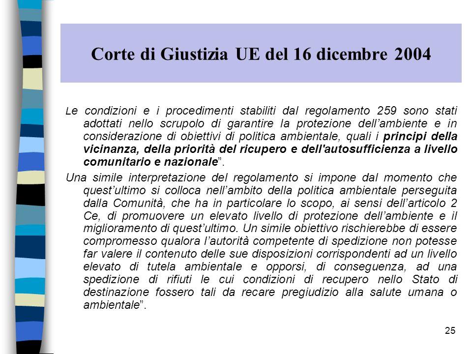 25 Corte di Giustizia UE del 16 dicembre 2004 L e condizioni e i procedimenti stabiliti dal regolamento 259 sono stati adottati nello scrupolo di gara