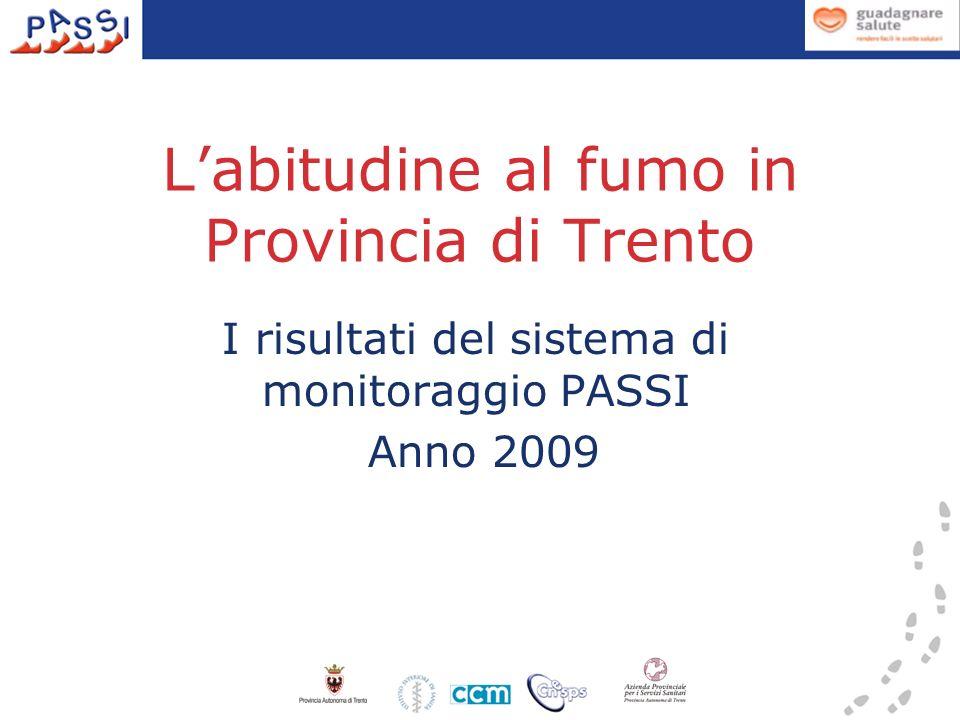 Labitudine al fumo in Provincia di Trento I risultati del sistema di monitoraggio PASSI Anno 2009