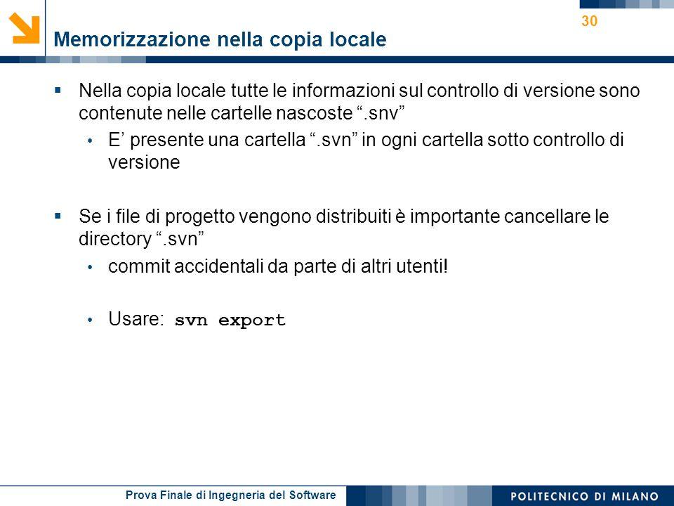 Prova Finale di Ingegneria del Software Memorizzazione nella copia locale Nella copia locale tutte le informazioni sul controllo di versione sono cont