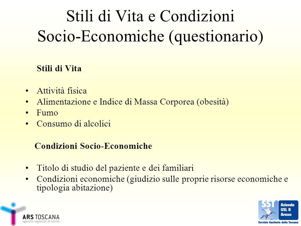 Stili di Vita e Condizioni Socio-Economiche (questionario) Stili di Vita Attività fisica Alimentazione e Indice di Massa Corporea (obesità) Fumo Consu