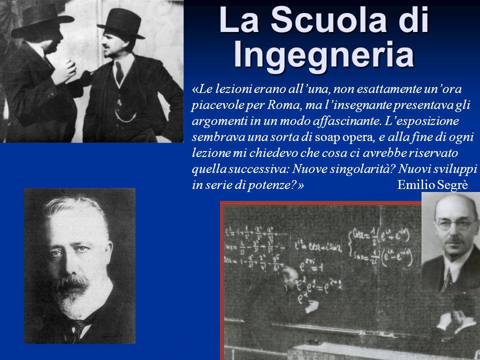 La Scuola di Ingegneria «Le lezioni erano alluna, non esattamente unora piacevole per Roma, ma linsegnante presentava gli argomenti in un modo affasci