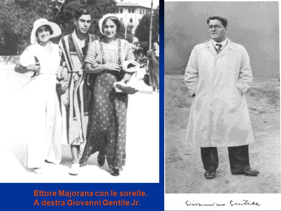 Ettore Majorana con le sorelle. A destra Giovanni Gentile Jr.