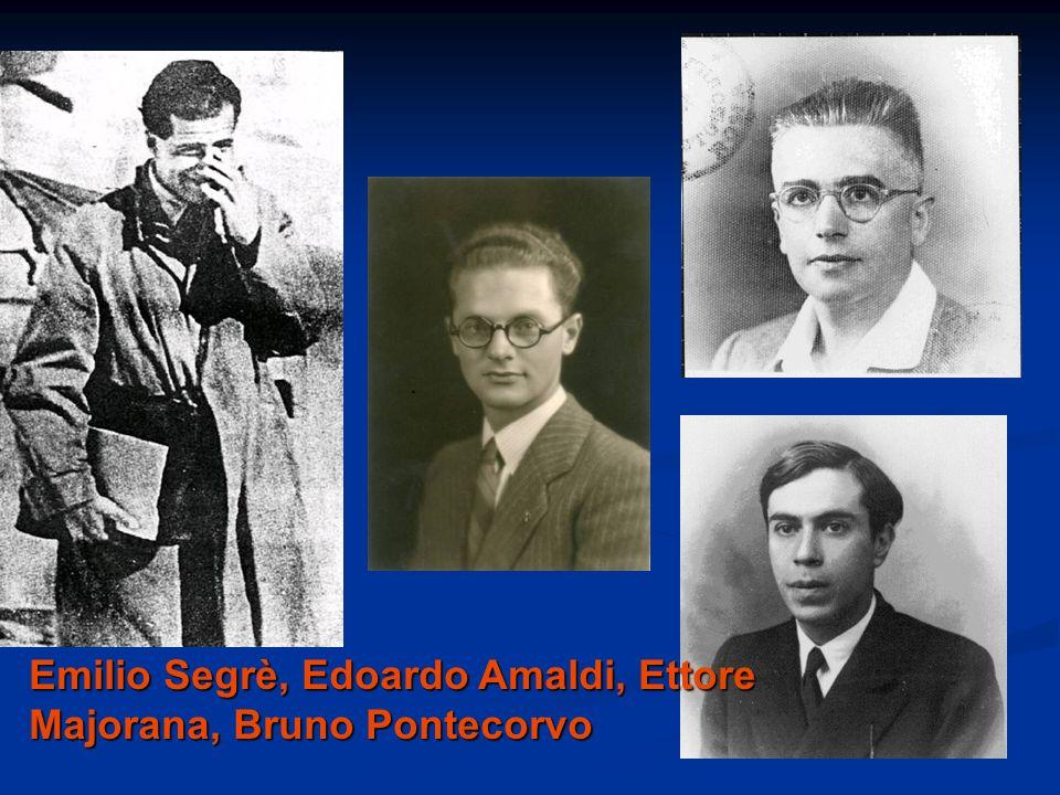 Emilio Segrè, Edoardo Amaldi, Ettore Majorana, Bruno Pontecorvo