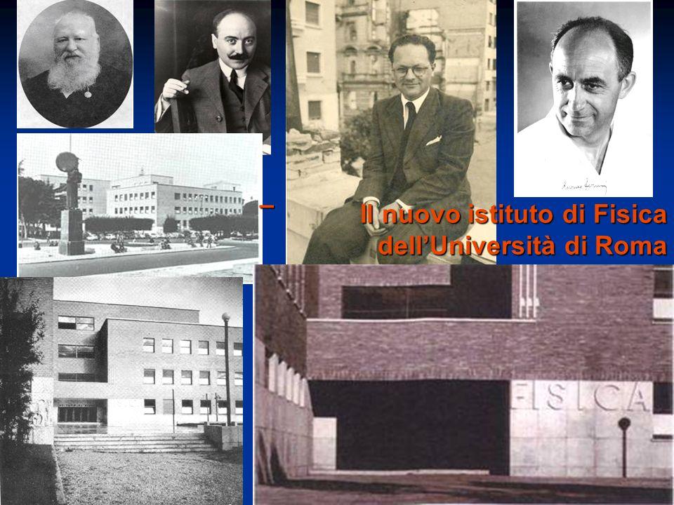 – Il nuovo istituto di Fisica dellUniversità di Roma