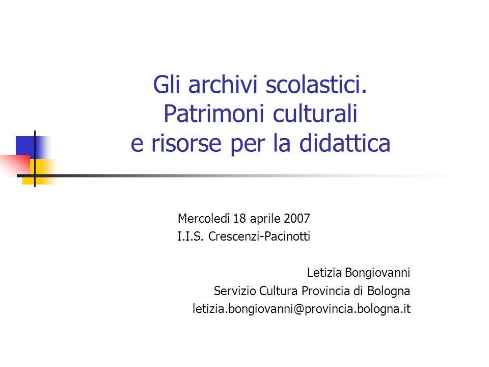 Gli archivi scolastici. Patrimoni culturali e risorse per la didattica Mercoledì 18 aprile 2007 I.I.S. Crescenzi-Pacinotti Letizia Bongiovanni Servizi