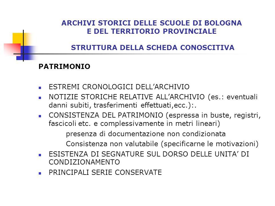 ARCHIVI STORICI DELLE SCUOLE DI BOLOGNA E DEL TERRITORIO PROVINCIALE STRUTTURA DELLA SCHEDA CONOSCITIVA PATRIMONIO ARCHIVI AGGREGATI: (N.B.