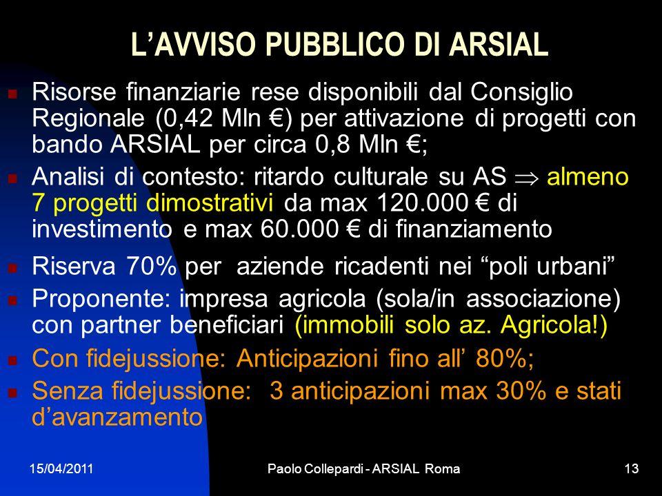 15/04/2011Paolo Collepardi - ARSIAL Roma13 LAVVISO PUBBLICO DI ARSIAL Risorse finanziarie rese disponibili dal Consiglio Regionale (0,42 Mln ) per att