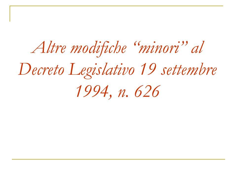 Altre modifiche minori al Decreto Legislativo 19 settembre 1994, n. 626