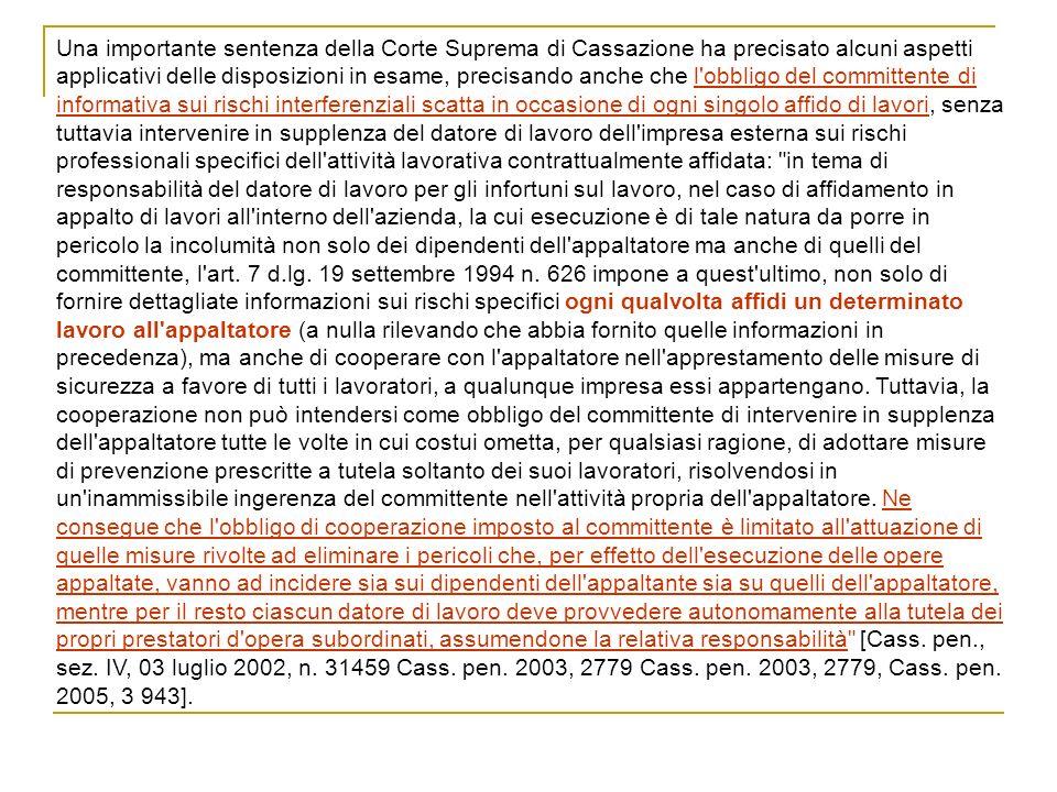 Una importante sentenza della Corte Suprema di Cassazione ha precisato alcuni aspetti applicativi delle disposizioni in esame, precisando anche che l'
