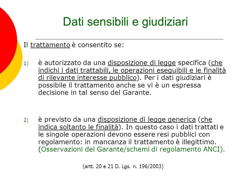 Dati sensibili e giudiziari Il trattamento è consentito se: 1) è autorizzato da una disposizione di legge specifica (che indichi i dati trattabili, le