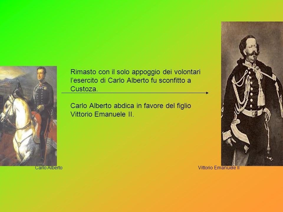 PRIMA GUERRA DI INDIPENDENZA VS Esercito piemontese (Carlo Alberto); Regno di Napoli (Ferdinando di Borbone); Granducato di Toscana (Leopoldo di Tosca