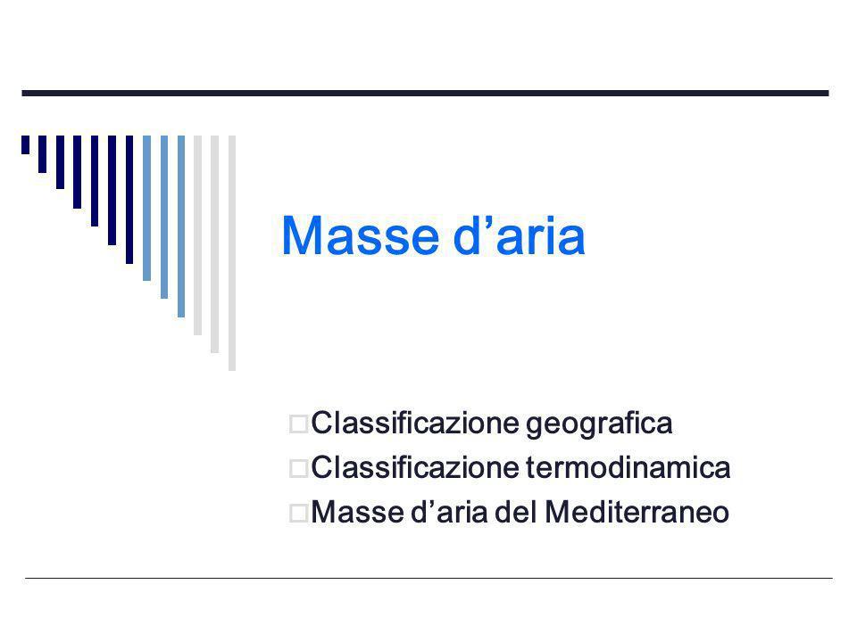 Masse daria Classificazione geografica Classificazione termodinamica Masse daria del Mediterraneo