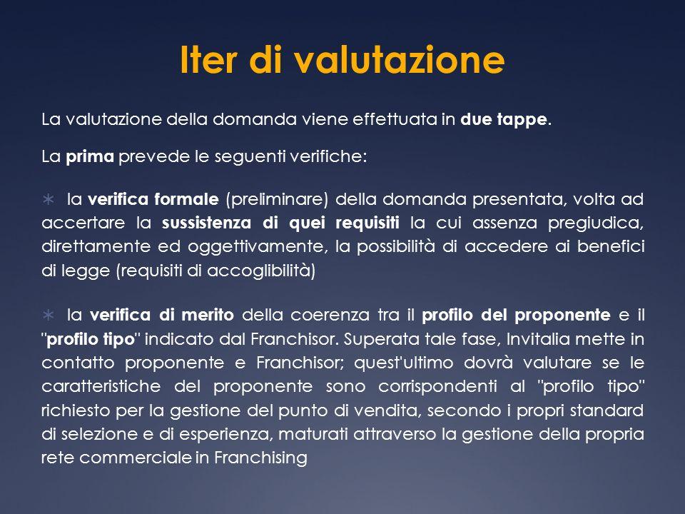 Iter di valutazione La valutazione della domanda viene effettuata in due tappe.