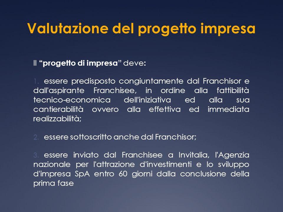 Valutazione del progetto impresa Il progetto di impresa deve : 1.