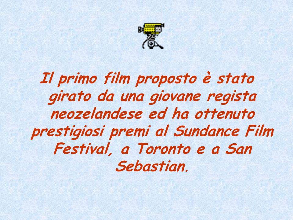 Il primo film proposto è stato girato da una giovane regista neozelandese ed ha ottenuto prestigiosi premi al Sundance Film Festival, a Toronto e a San Sebastian.