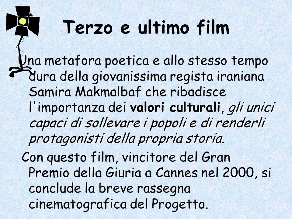 Terzo e ultimo film valori culturaligli unici capaci di sollevare i popoli e di renderli protagonisti della propria storia.