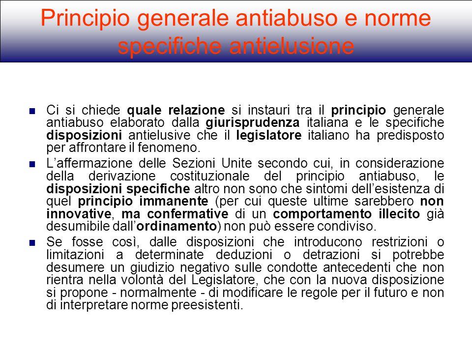 Ci si chiede quale relazione si instauri tra il principio generale antiabuso elaborato dalla giurisprudenza italiana e le specifiche disposizioni anti