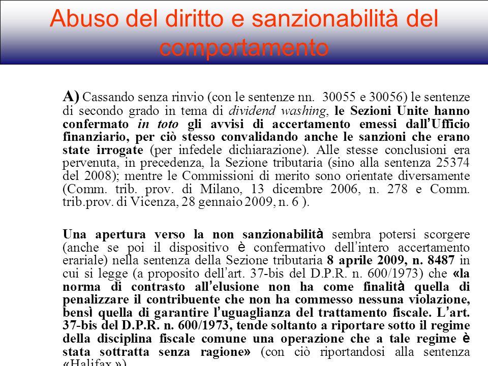 A) Cassando senza rinvio (con le sentenze nn. 30055 e 30056) le sentenze di secondo grado in tema di dividend washing, le Sezioni Unite hanno conferma