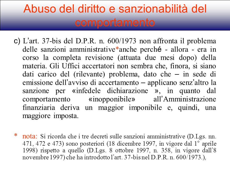 c) L art. 37-bis del D.P.R. n. 600/1973 non affronta il problema delle sanzioni amministrative*anche perch é - allora - era in corso la completa revis