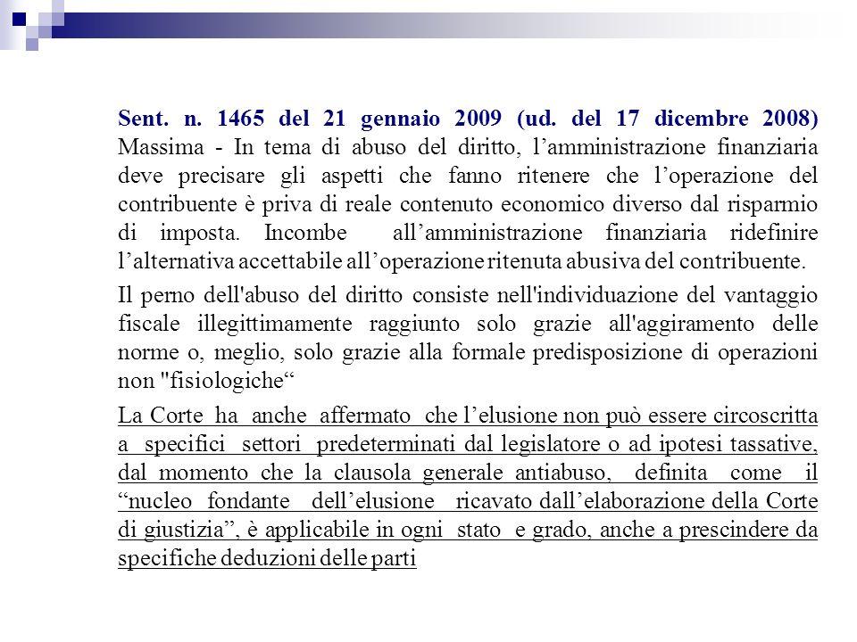 Sent. n. 1465 del 21 gennaio 2009 (ud. del 17 dicembre 2008) Massima - In tema di abuso del diritto, lamministrazione finanziaria deve precisare gli a
