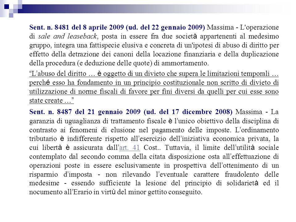 Sent. n. 8481 del 8 aprile 2009 (ud. del 22 gennaio 2009) Massima - L'operazione di sale and leaseback, posta in essere fra due societ à appartenenti