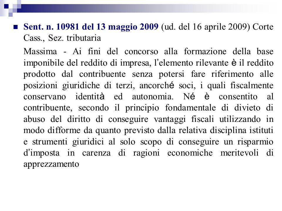 Sent. n. 10981 del 13 maggio 2009 (ud. del 16 aprile 2009) Corte Cass., Sez. tributaria Massima - Ai fini del concorso alla formazione della base impo