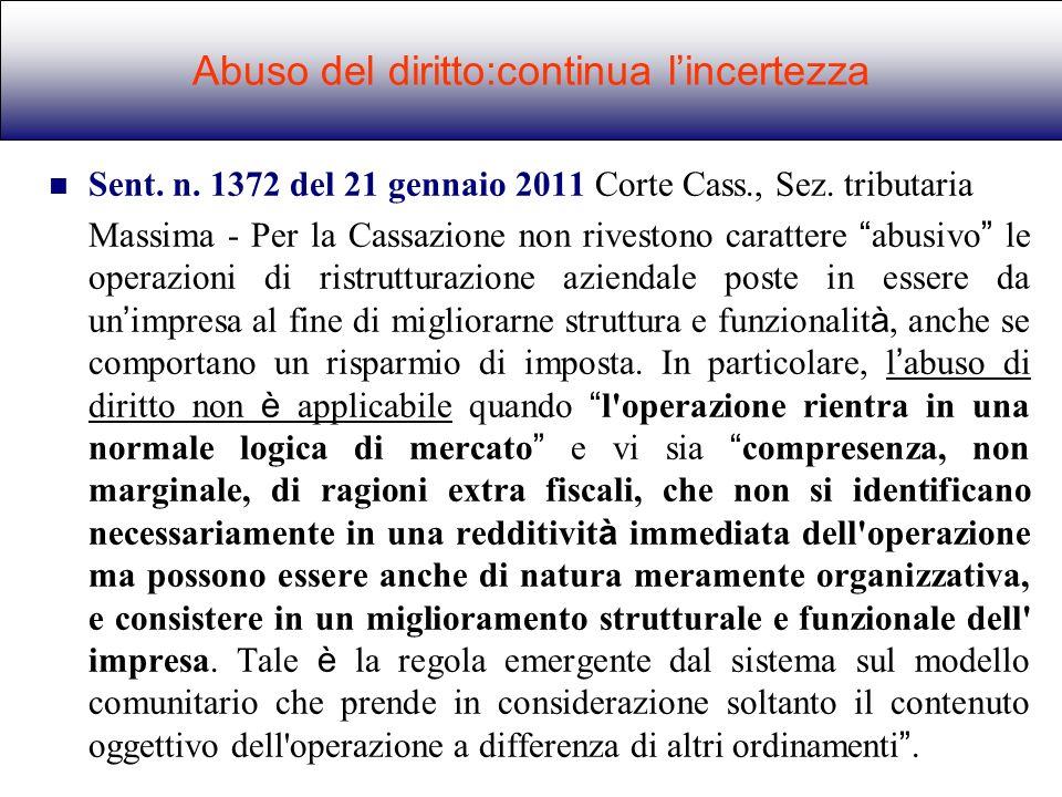 Sent. n. 1372 del 21 gennaio 2011 Corte Cass., Sez. tributaria Massima - Per la Cassazione non rivestono carattere abusivo le operazioni di ristruttur
