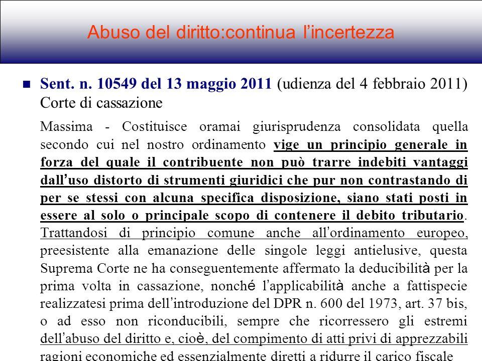 Sent. n. 10549 del 13 maggio 2011 (udienza del 4 febbraio 2011) Corte di cassazione Massima - Costituisce oramai giurisprudenza consolidata quella sec