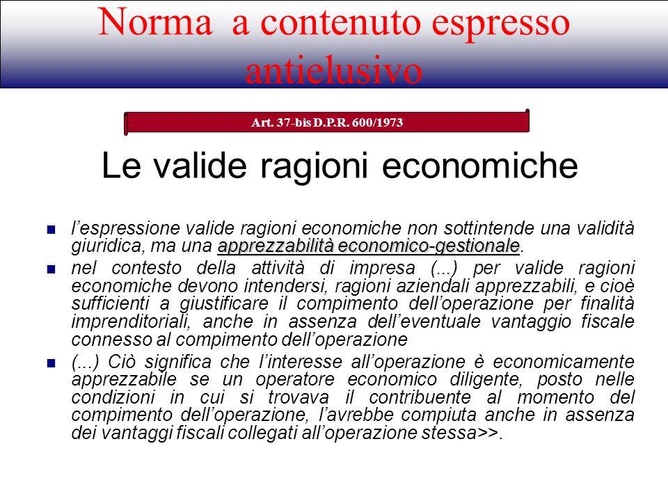 Le valide ragioni economiche apprezzabilità economico-gestionale lespressione valide ragioni economiche non sottintende una validità giuridica, ma una