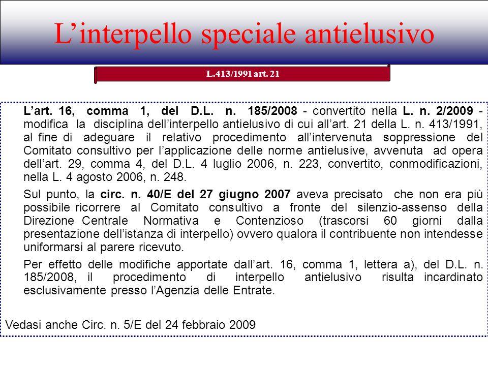Linterpello speciale antielusivo L.413/1991 art. 21 Lart. 16, comma 1, del D.L. n. 185/2008 - convertito nella L. n. 2/2009 - modifica la disciplina d