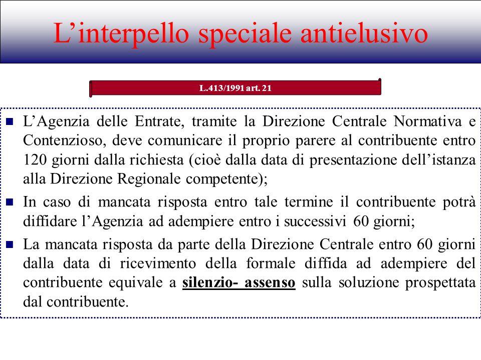 Linterpello speciale antielusivo L.413/1991 art. 21 LAgenzia delle Entrate, tramite la Direzione Centrale Normativa e Contenzioso, deve comunicare il