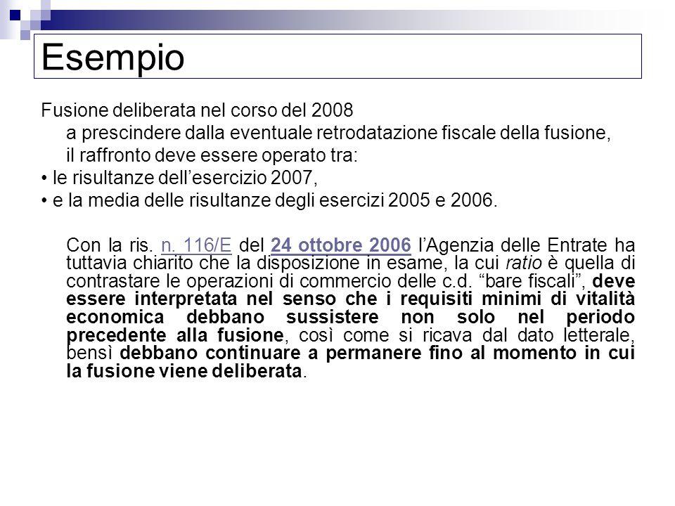 Esempio Fusione deliberata nel corso del 2008 a prescindere dalla eventuale retrodatazione fiscale della fusione, il raffronto deve essere operato tra