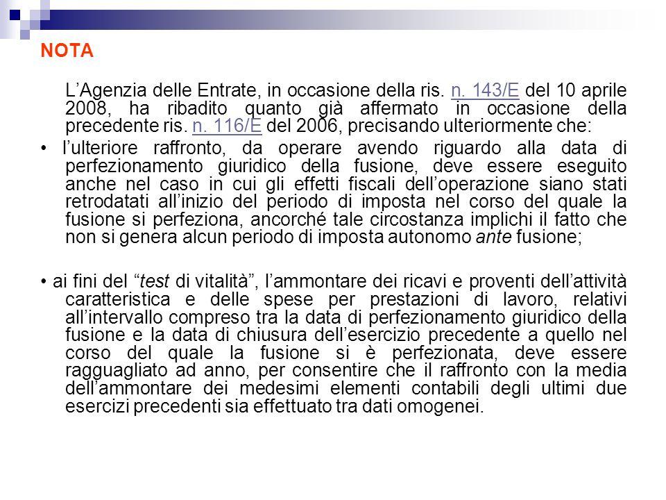 NOTA LAgenzia delle Entrate, in occasione della ris. n. 143/E del 10 aprile 2008, ha ribadito quanto già affermato in occasione della precedente ris.