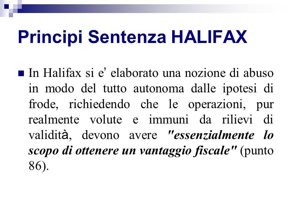 In Halifax si e elaborato una nozione di abuso in modo del tutto autonoma dalle ipotesi di frode, richiedendo che le operazioni, pur realmente volute