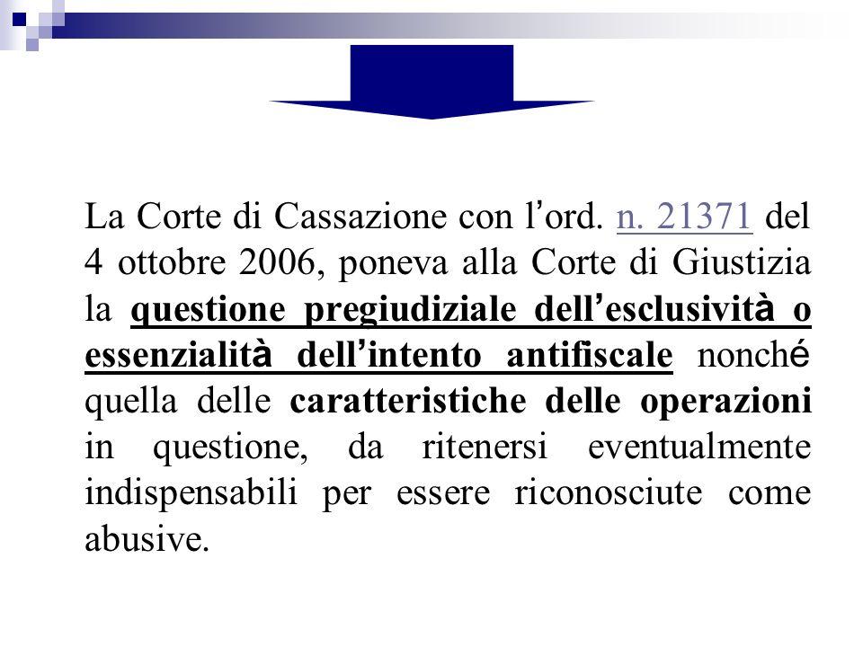 La Corte di Cassazione con l ord. n. 21371 del 4 ottobre 2006, poneva alla Corte di Giustizia la questione pregiudiziale dell esclusivit à o essenzial