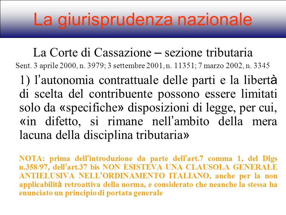 La giurisprudenza nazionale La Corte di Cassazione – sezione tributaria Sent. 3 aprile 2000, n. 3979; 3 settembre 2001, n. 11351; 7 marzo 2002, n. 334