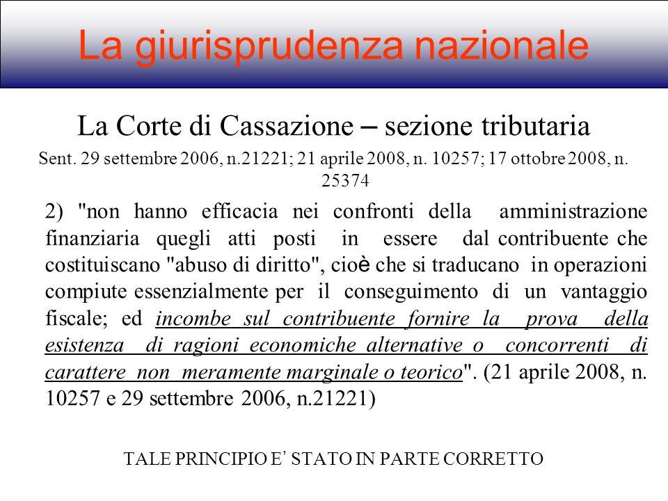 La giurisprudenza nazionale La Corte di Cassazione – sezione tributaria Sent. 29 settembre 2006, n.21221; 21 aprile 2008, n. 10257; 17 ottobre 2008, n