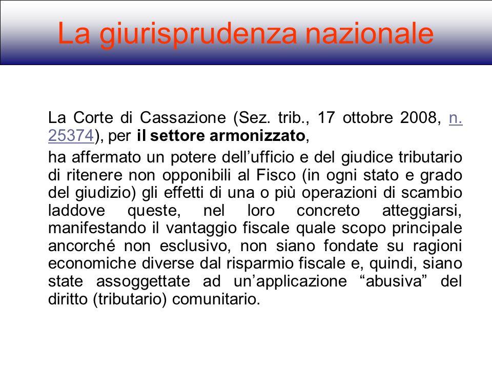 La Corte di Cassazione (Sez. trib., 17 ottobre 2008, n. 25374), per il settore armonizzato,n. 25374 ha affermato un potere dellufficio e del giudice t